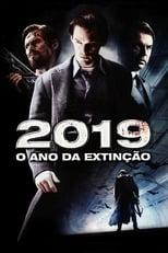 2019 – O Ano da Extinção (2009) Torrent Dublado e Legendado
