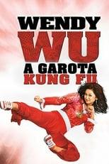 Wendy Wu: A Garota Kung Fu (2006) Torrent Dublado