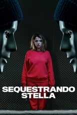 Sequestrando Stella (2019) Torrent Dublado e Legendado