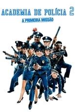 Loucademia de Polícia 2: A Primeira Missão (1985) Torrent Dublado e Legendado