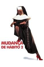 Mudança de Hábito 2: Mais Loucuras no Convento (1993) Torrent Dublado e Legendado