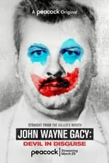 John Wayne Gacy: Devil in Disguise