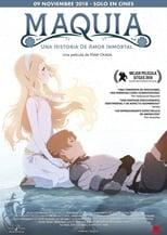 Maquia: Una historia de amor inmortal (Sayonara no Asa ni Yakusoku no Hana wo Kazarou) (2018)