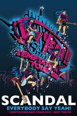 SCANDAL - EVERYBODY SAY YEAH! -TEMPTATION BOX TOUR 2010- ZEPP TOKYO