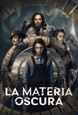 VER La materia oscura (2019) Online Gratis HD