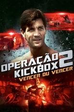 Operação Kickbox 2 – Vencer ou Vencer (1993) Torrent Dublado e Legendado