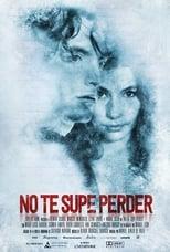 No te supe Perder (2018)