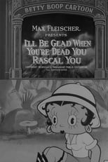 I\'ll Be Glad When You\'re Dead You Rascal You