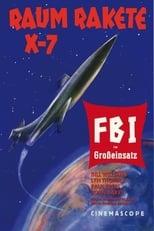 Raumrakete X 7- FBI im Großeinsatz