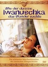 Wie der dumme Iwanuschka das Wunder suchte