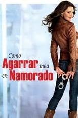 Como Agarrar Meu Ex-Namorado (2012) Torrent Dublado e Legendado