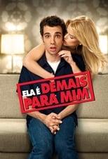 Ela é Demais para Mim (2010) Torrent Dublado e Legendado