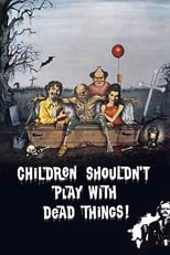 Children Shouldn\'t Play with Dead Things