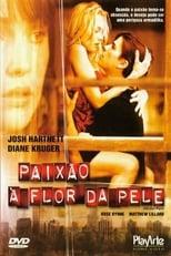 Paixão à Flor da Pele (2004) Torrent Legendado