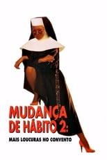 Mudança de Hábito 2: Mais Confusões no Convento (1993) Torrent Dublado e Legendado