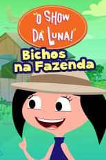 O Show da Luna Bichos na Fazenda (2019) Torrent Nacional
