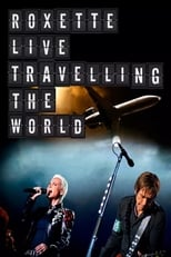 Roxette Live Travelling the World (2013) Torrent Music Show