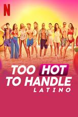 Too Hot to Handle: Latino