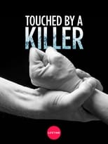 Touched by a Killer