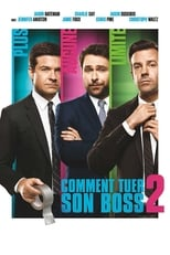 Comment tuer son boss 2 (Horrible Bosses 2) streaming complet VF HD