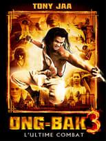 Ong-Bak 3 : L'ultime combat2010