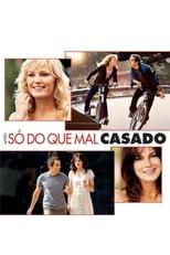 Antes Só do que Mal Casado (2007) Torrent Dublado e Legendado