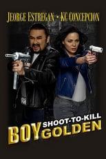 Boy Golden: Shoot-To-Kill