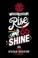 Rise & Shine - The Nyjah Huston Video