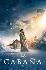 La cabaña (The Shack) (2017)