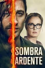 Sombra Ardente (2018) Torrent Dublado e Legendado