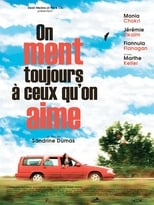 film On Ment Toujours à Ceux Qu'on Aime streaming