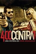 400 Contra 1 Uma História do Crime Organizado (2010) Torrent Dublado