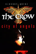 The Crow : la Cité des Anges  (The Crow: City of Angels) streaming complet VF HD