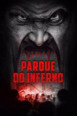 Parque do Inferno (2018) Torrent Dublado e Legendado