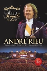 Rieu Royale - André Rieu Coronation Concert Live in Amsterdam
