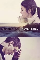 Poster for Never Steady, Never Still