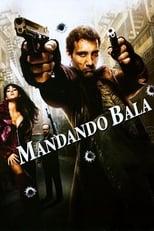Mandando Bala (2007) Torrent Dublado e Legendado
