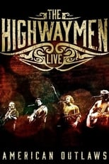 The Highwaymen: Live - American Outlaws