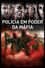 Polícia em Poder da Máfia (2016) Torrent Dublado e Legendado