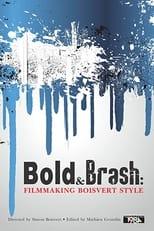 Bold & Brash: Filmmaking Boisvert Style