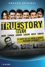 streaming True Story Avec