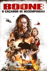 Boone O Caçador de Recompensas (2017) Torrent Dublado e Legendado
