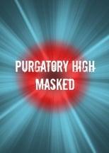 Purgatory High - Masked