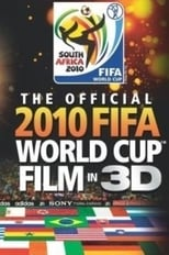 The Official 2010 FIFA World Cup Film in 3D