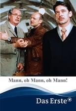 Mann, oh Mann, oh Mann!