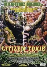 The Toxic Avenger 4 - Citizen Toxie
