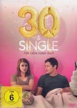 30 und Single - Alte Liebe rostet doch