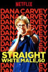 Dana Carvey: Straight White Male, 60