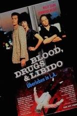 Blood, Drugs & Libido - Überleben in L.A.