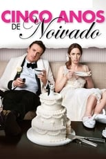 Cinco Anos de Noivado (2012) Torrent Legendado